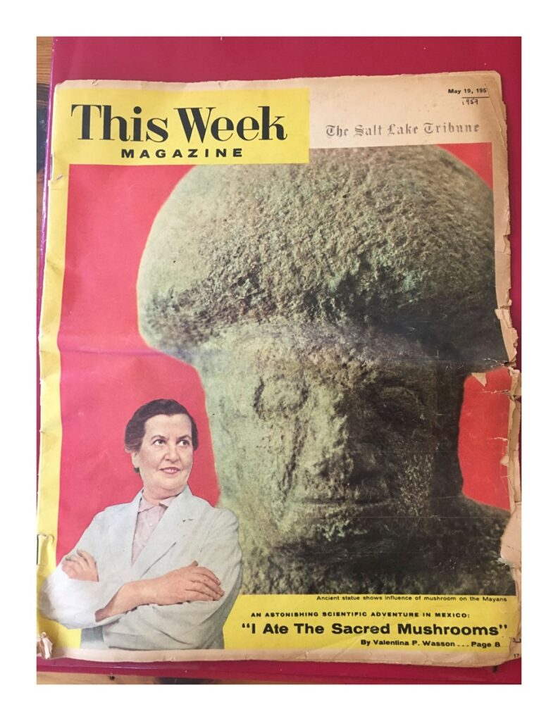 "Cover of the May 1957 issue of This Week magazine. In the foreground is a photo of Valentina Wasson with her arms crossed and the quote ""I Ate The Sacred Mushrooms."" In the background is a large mushroom figure with a face."