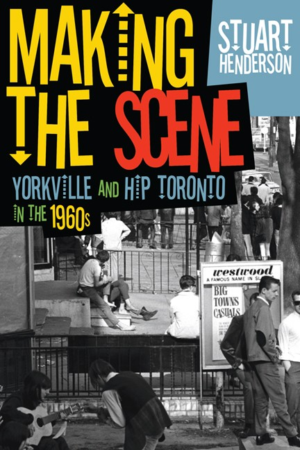 Cover of Making the Scene, a book about the history Yorkville, Toronto